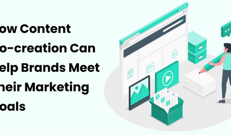 How content co-creation can help brands meet their marketing goals